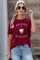 Anggur Merah TIDAK PERNAH TERLALU DINGIN UNTUK T-Shirt KOPI ES